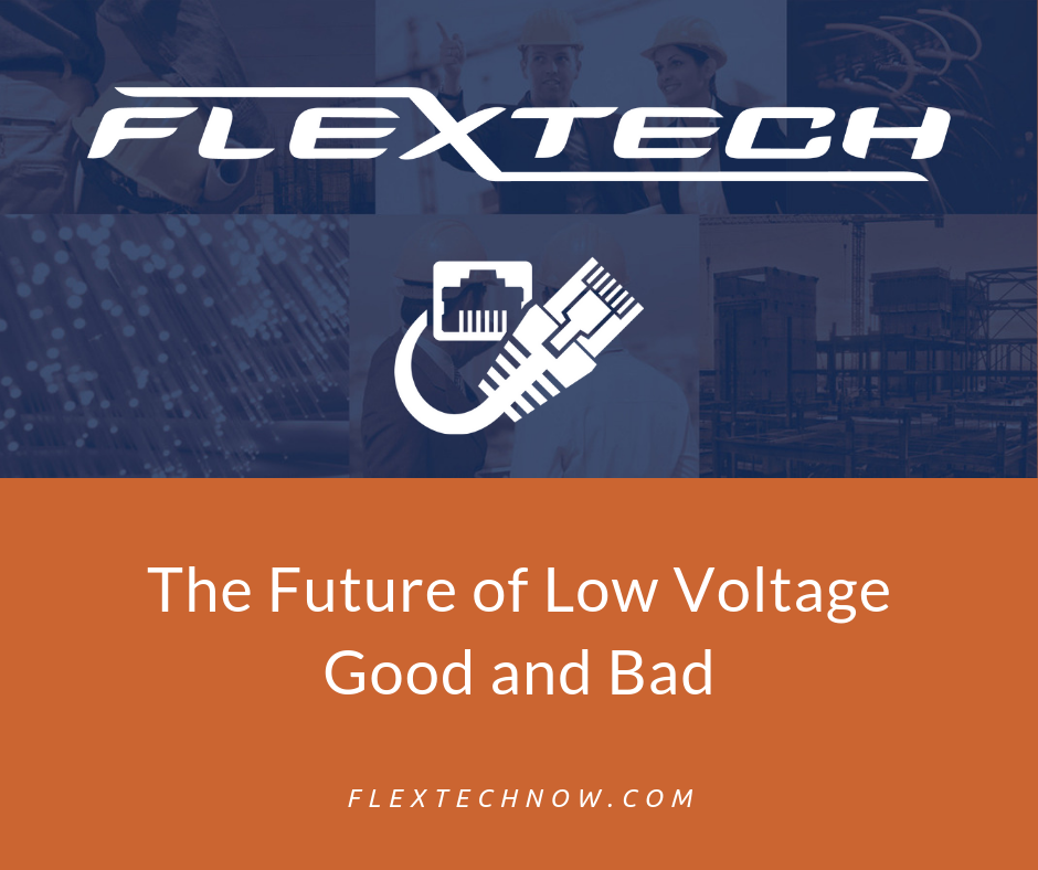 The Future of Low Voltage – Good and Bad